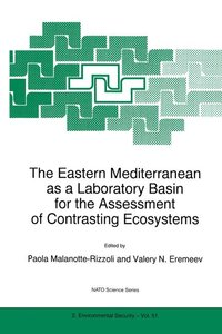 The Eastern Mediterranean as a Laboratory Basin for the Assessme