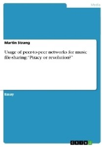 """Usage of peer-to-peer networks for music file-sharing: """"Piracy o"""