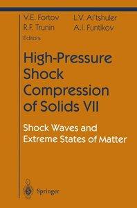 High-Pressure Shock Compression of Solids VII