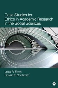 Case Studies for Ethics in Academic Research in the Social Scien