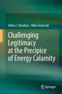 Challenging Legitimacy at the Precipice of Energy Calamity
