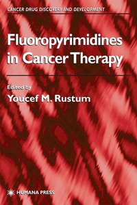 Fluoropyrimidines in Cancer Therapy