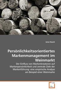 Persönlichkeitsorientiertes Markenmanagement im Weinmarkt
