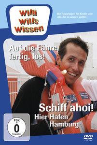 Willi wills wissen. Schiff ahoi! Hier Hafen Hamburg/ Auf die Fäh