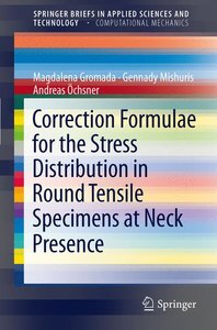 Correction Formulae for the Stress Distribution in Round Tensile