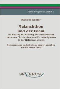 Melanchthon und der Islam - Ein Beitrag zur Klärung des Verhältn