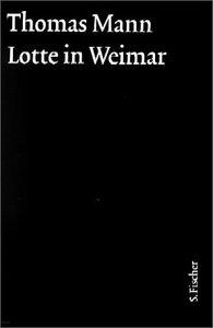 Lotte in Weimar. Große kommentierte Frankfurter Ausgabe