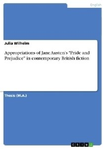 "Appropriations of Jane Austen's ""Pride and Prejudice"" in contemp"