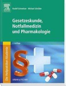 Die Heilpraktiker-Akademie. Gesetzeskunde, Notfallmedizin und Ph
