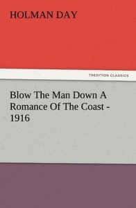 Blow The Man Down A Romance Of The Coast - 1916