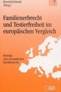 Familienerbrecht und Testierfreiheit im europäischen Vergleich