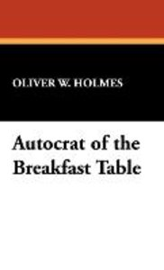 Autocrat of the Breakfast Table