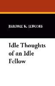 Idle Thoughts of an Idle Fellow