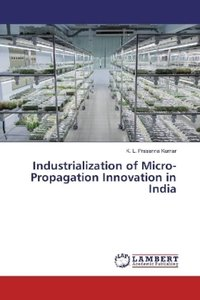 Industrialization of Micro-Propagation Innovation in India