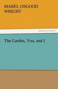 The Garden, You, and I