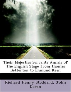 Their Majesties Servants Annals of The English Stage from thomas