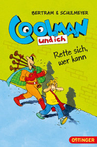 Coolman und ich - Rette sich, wer kann (Band 2)