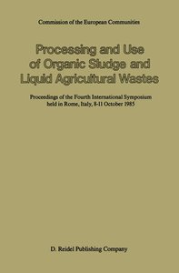 Processing and Use of Organic Sludge and Liquid Agricultural Was