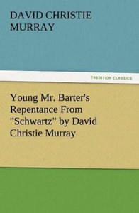 """Young Mr. Barter's Repentance From """"Schwartz"""" by David Christie"""
