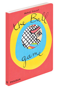 Hervé Tullet: The Ball Game