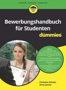 Bewerbungshandbuch für Studierende für Dummies