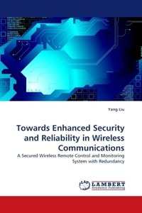 Towards Enhanced Security and Reliability in Wireless Communicat