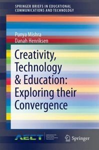 Creativity, Technology & Education: Exploring their Convergence