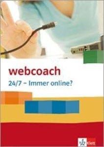 webcoach. 24/7 - Immer online? 7.-10. Schuljahr (Arbeitshefte im