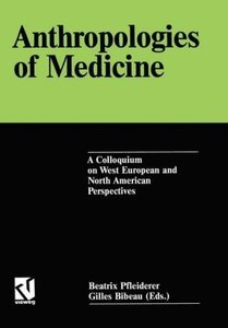 Anthropologies of Medicine