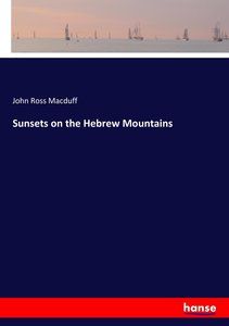 Sunsets on the Hebrew Mountains