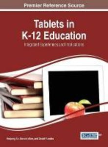 Tablets in K-12 Education: Integrated Experiences and Implicatio