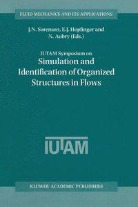 IUTAM Symposium on Simulation and Identification of Organized St