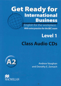 Get Ready for International Business Level 1. Class Audio-CD