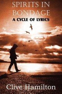 Spirits in Bondage, a Cycle ofLyrics