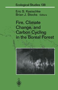 Fire, Climate Change, and Carbon Cycling in the Boreal Forest