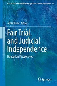Fair Trial and Judicial Independence
