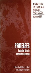 PROTEASES: Potential Role in Health and Disease