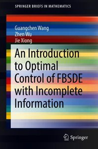 An Introduction to Optimal Control of FBSDE with Incomplete Info