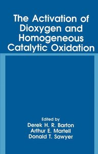 The Activation of Dioxygen and Homogeneous Catalytic Oxidation