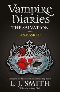 The Vampire Diaries 13. The Salvation: Unmasked