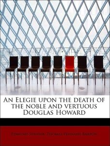 An Elegie upon the death of the noble and vertuous Douglas Howar