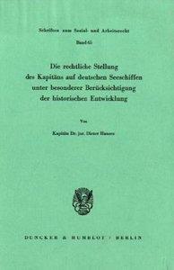 Die rechtliche Stellung des Kapitäns auf deutschen Seeschiffen u