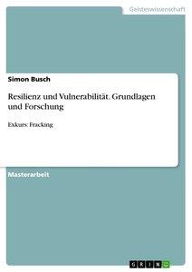Resilienz und Vulnerabilität. Grundlagen und Forschung