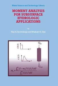 Moment Analysis for Subsurface Hydrologic Applications