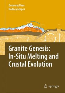 Granite Genesis: In-Situ Melting and Crustal Evolution