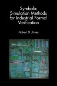 Symbolic Simulation Methods for Industrial Formal Verification