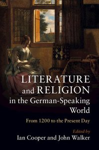 Literature and Religion in the German-Speaking World: From 1200
