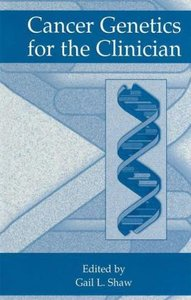 Cancer Genetics for the Clinician