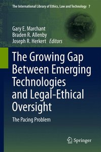 The Growing Gap Between Emerging Technologies and Legal-Ethical
