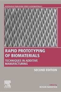 Rapid Prototyping of Biomaterials: Techniques in Additive Manufa